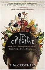 The Queen of Katwe : One Girl\'s Triumphant Path to Becoming a Chess Champion