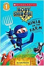Ninja on the Farm (Moby Shinobi: Scholastic Reader, Level 1)