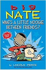 Big Nate: What\'s a Little Noogie Between Friends?