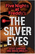 The Silver Eyes (Five Nights at Freddy\'s #1)