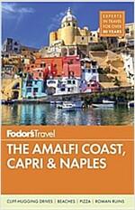 Fodor\'s the Amalfi Coast, Capri & Naples