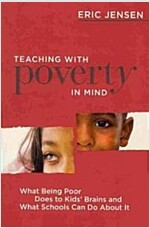 Teaching with Poverty in Mind: What Being Poor Does to Kids\' Brains and What Schools Can Do about It