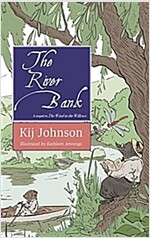The River Bank: A Sequel to Kenneth Grahame\'s the Wind in the Willows