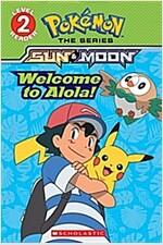 Welcome to Alola! (Pokemon Alola: Level 2 Reader)