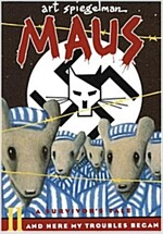 Maus II: A Survivor\'s Tale: And Here My Troubles Began