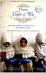 Three Cups of Tea: One Man\'s Mission to Promote Peace . . . One School at a Time