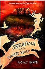 Serafina and the Twisted Staff (the Serafina Series Book 2)