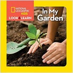 National Geographic Kids Look and Learn: In My Garden