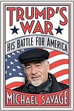 Trump\'s War: His Battle for America