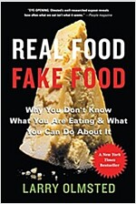Real Food/Fake Food: Why You Don\'t Know What You\'re Eating and What You Can Do about It